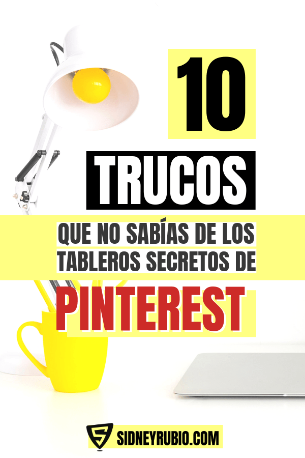 10 trucos que no sabías de los tableros secretos de Pinterest