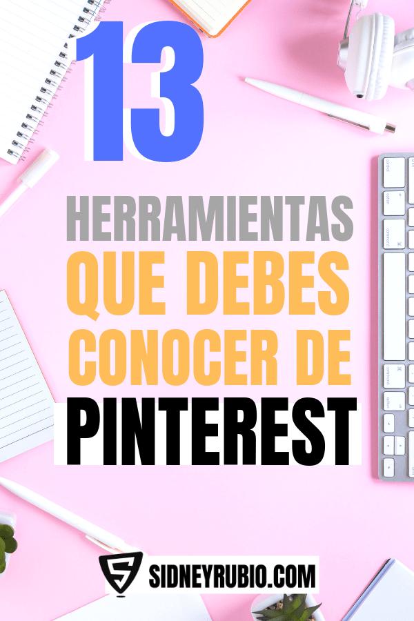 13 herramientas que debes conocer de Pinterest