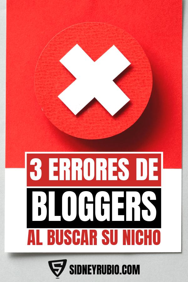 3 grandes errores que cometen los nuevos bloggers al encontrar un nicho de blog