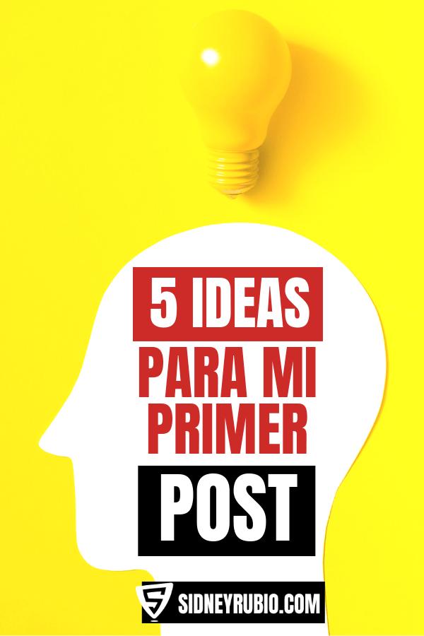 5 ideas para mí primer post - trucos para mí blog