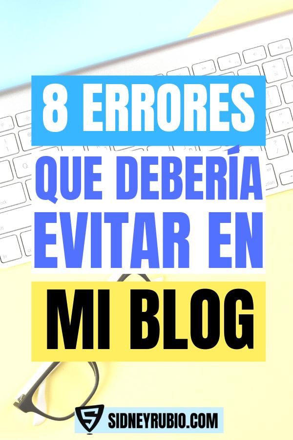 8 errores que debería evitar en mi blog