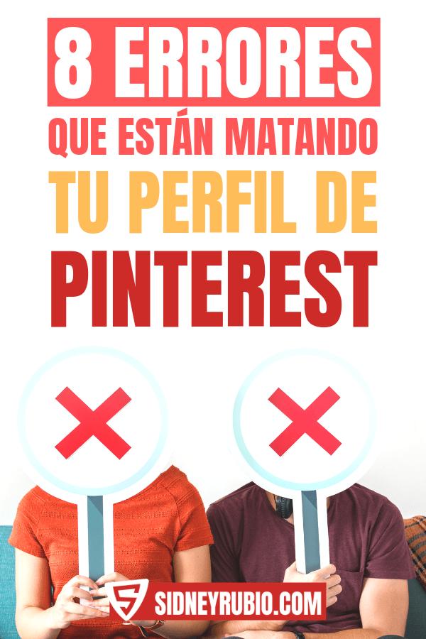 8 errores que están matando tu perfil de Pinterest