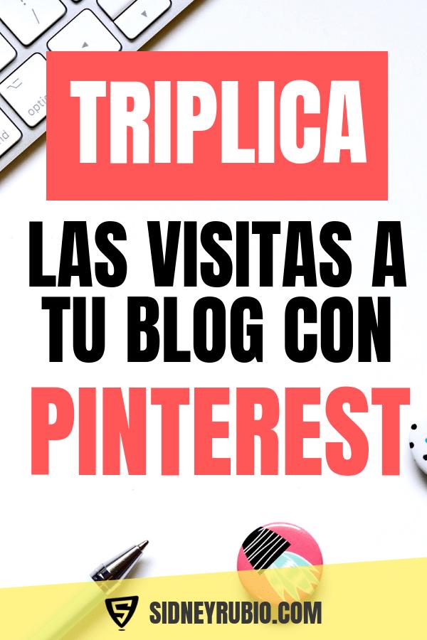 Cómo llevar tráfico a tu blog desde Pinterest. Genera tráfico a tu web de forma gratuita.
