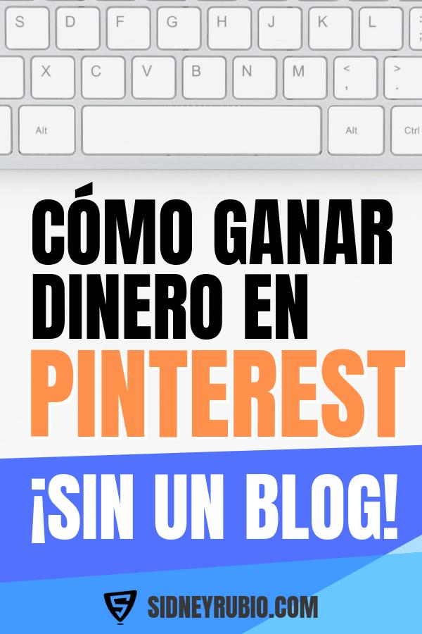 Cómo ganar dinero extra en Pinterest sin tener un blog