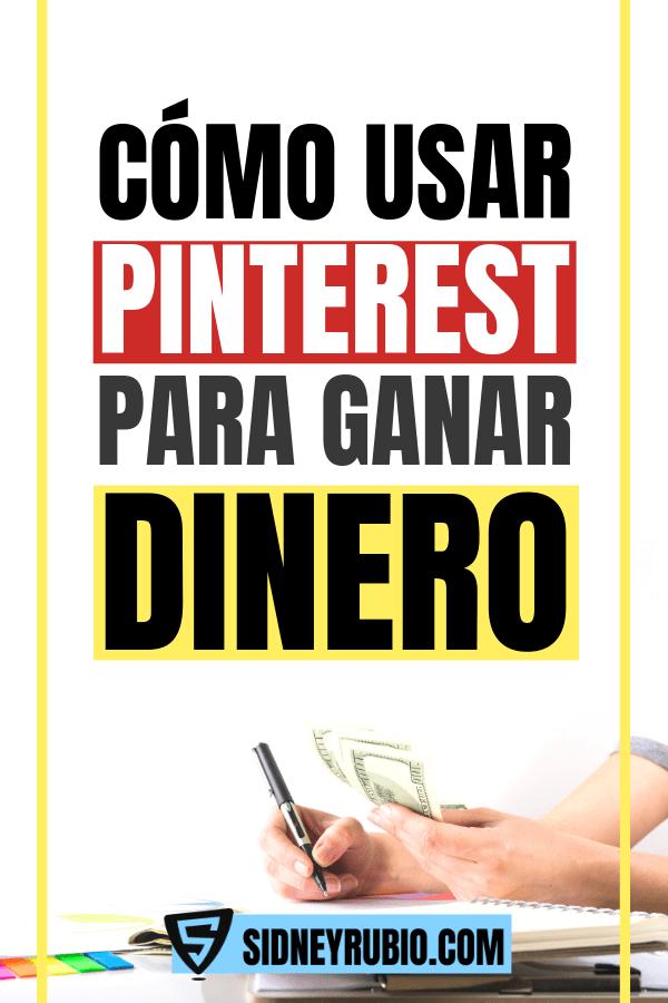 Cómo usar Pinterest para ganar dinero, aprende a ganar dinero online