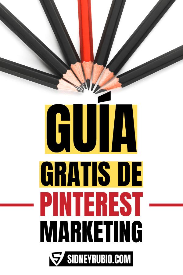 Guía gratuita de Pinterest Marketing para que aprendas a cómo usar Pinterest correctamente