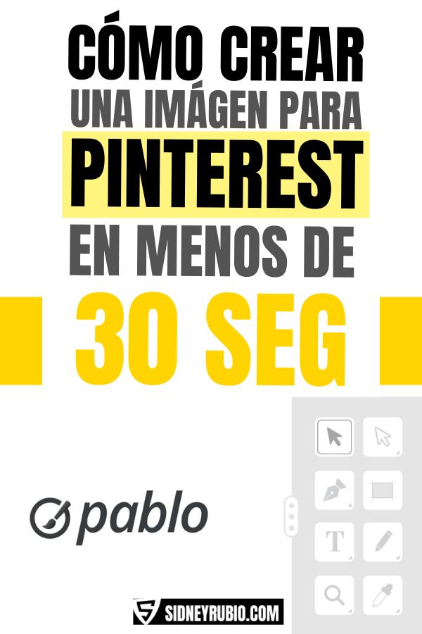 Cómo crear una imagen para pinterest en 30 segundos - herramientas para pinterest