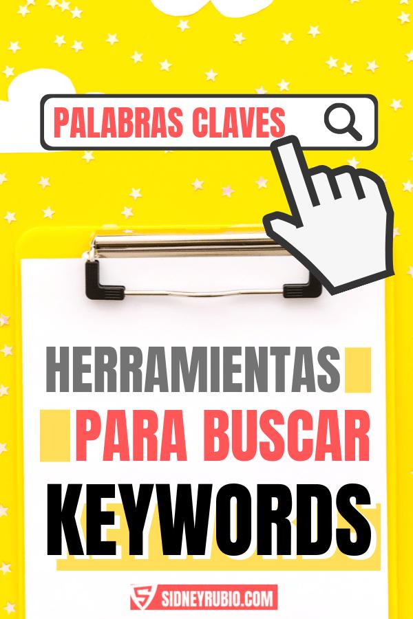 Herramientas para buscar palabras clave - Cómo encontrar las mejores keywords