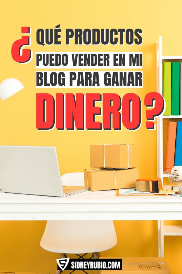 ¿Qué productos puedo vender en mi blog para ganar dinero? Estos son los productos que más se venden online
