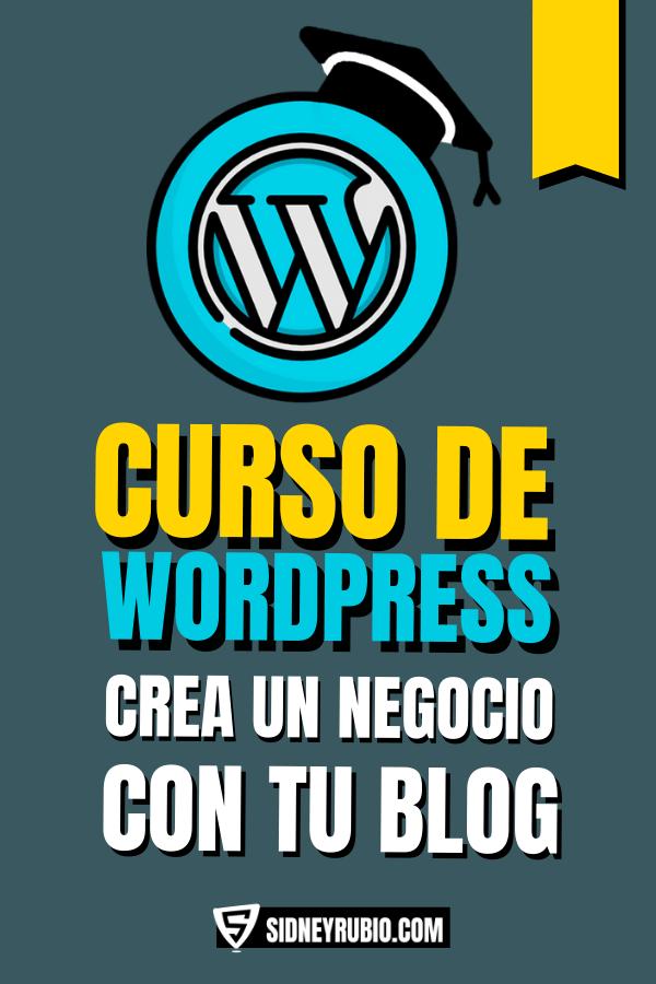 Curso WordPress para crear un blog. Aprende a crear un negocio online desde cero. Sidney Rubio